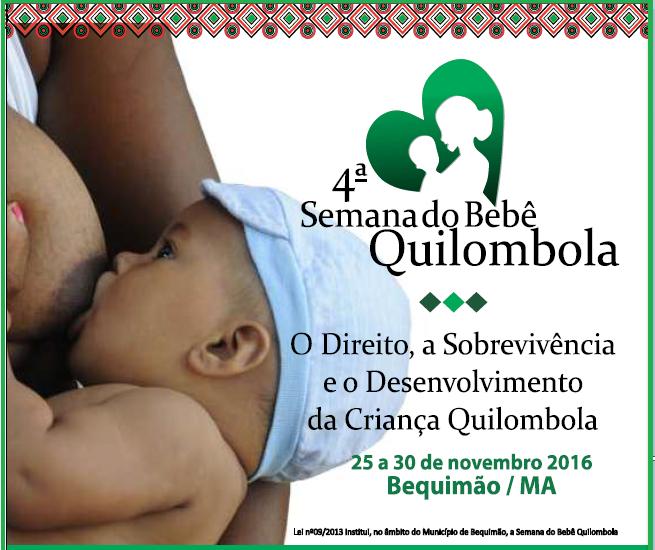 Photo of 4ª SEMANA DO BEBÊ QUILOMBOLA (25 a 30 de novembro de 2016)