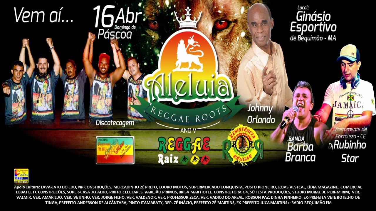 Photo of Aleluia Reggae Roots – ANO V – em Bequimão com o astro Internacional, Johnny Orlando