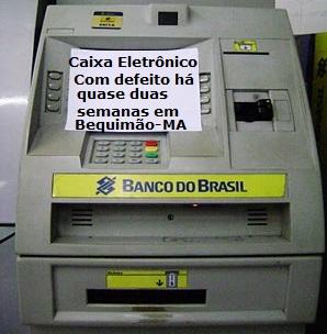 Photo of Caixa eletrônico do Banco do Brasil na cidade de Bequimão está com defeito há quase duas semanas