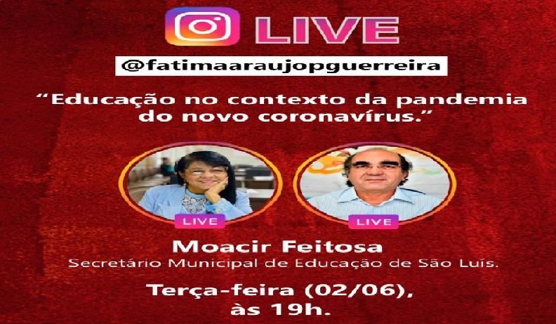 Photo of Em live no Instagram, vereadora Fátima Araújo vai bater um papo hoje ás 19h com Moacir Feitosa, secretário de Educação de São Luís-MA